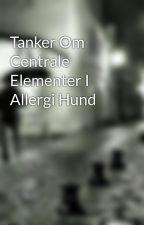 Tanker Om Centrale Elementer I Allergi Hund by pies31taxi