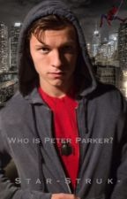 Who is Peter Parker? by -Star-Struk-