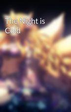 The Night is Cold by Neeko-Hiratomishai