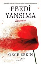 EBEDİ YANSIMA by ozgeerk