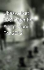 UbesvæRet LøSninger For Allergi Hund For 2012 by pies31taxi