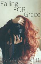 Falling FOR Grace. (A Niall Horan Fan Fiction) by happyy_cactus