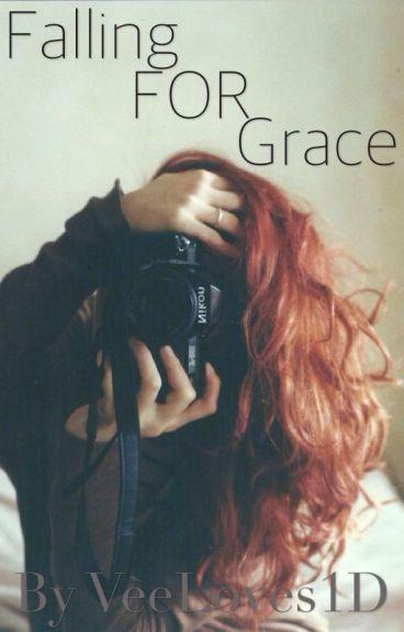 Falling FOR Grace. (A Niall Horan Fan Fiction)