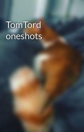 TomTord oneshots by Shi_Fero