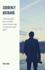 Suddenly Husband by Yurizizara8