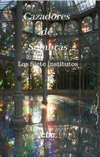 Cazadores de Sombras: Los Siete Institutos. by PeachyColoredBoy