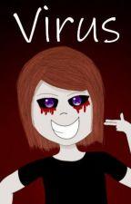 Virus by MidnightFoxFire