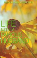 Life with A Famous Husband by markarons