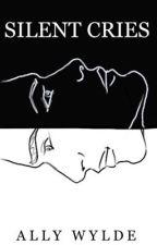 Silent Cries by AllyWylde
