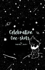 Celebration one-shots! by UnderTale__Nerd101