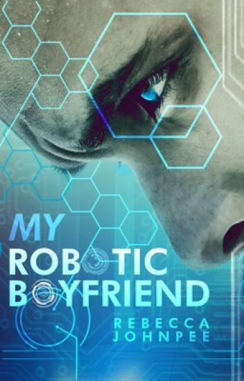 My Robotic Boyfriend