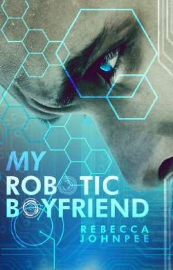 My Robotic Boyfriend