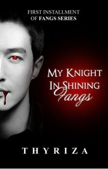 My Knight in Shining Fangs [Fangs Series # 1]