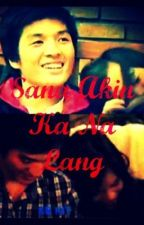 Sana Akin Ka Nalang (JALEC FANFIC) by Chaeonwo
