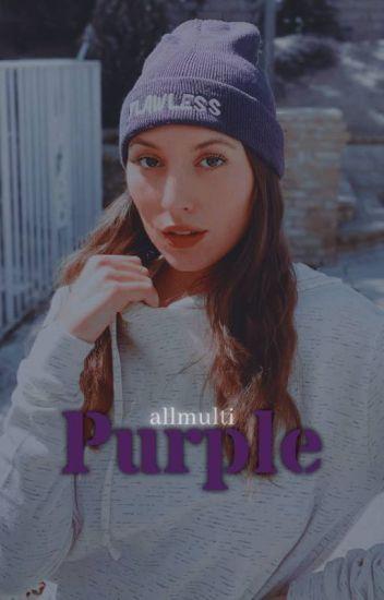 PURPLE || Editing