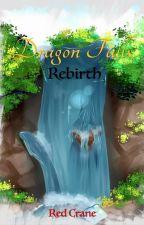 Dragon Falls - Rebirth by red_crane_