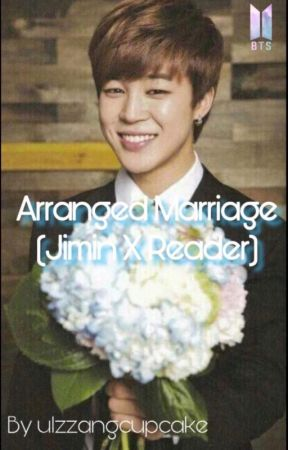 Arranged Marriage (BTS Jimin X Reader) by ulzzangcupcake
