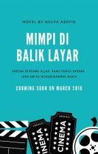 Mimpi di Balik Layar (Complete) by Hulya-Ashfie12