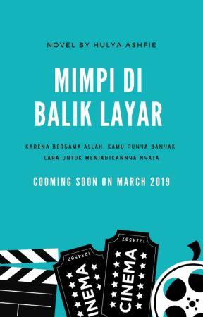 Mimpi di Balik Layar by Hulya-Ashfie12