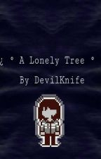♤ A Lonely Tree♤  ( Deltarune x reader ) by DevilKnife