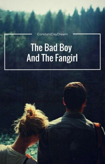 The Bad Boy & The Fangirl (Editing)