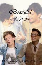 Beautiful Mistake (Loucel Stylinson AU) by LarryShippinTheTruth