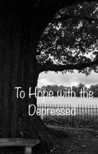 To Hope with the Depressed by HalaMars