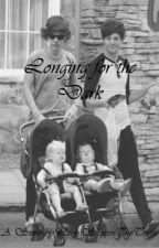 Longing for the Dark (Larry Stylinson AU) [Book 3] {Mpreg} by LarryShippinTheTruth