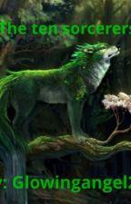 The ten sorcerers by glowingangel24
