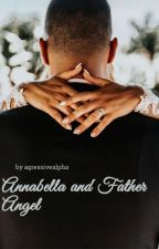 Annabella and Father Angel by agressivealpha