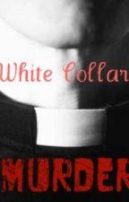 White Collar Murder by SnazzyReader