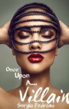 Once Upon a... Villain (Slow Updates) by death_in_me