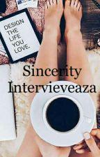 Sincerity intervievează by -sincerity