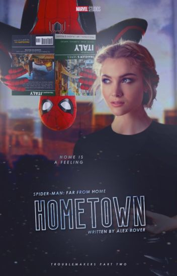 HOMETOWN • SPIDER-MAN: FAR FROM HOME. [2] ✔