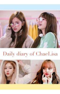 (ChaeLisa/ Blackpink) Daily Diary Of ChaeLisa