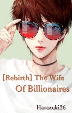 BL - [Rebirth] The Wife of Billionaires (Original Indonesia) by Chintralala