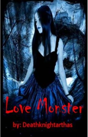 LOVE MONSTER by deathknightarthas