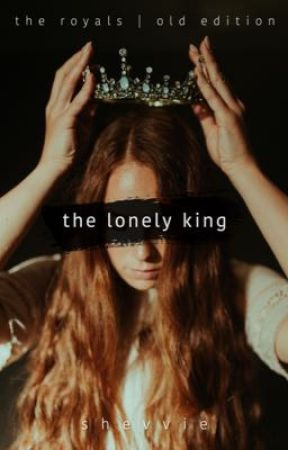 The Lonely King [OLD EDITION] by shevvie