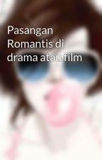 Pasangan Romantis di drama atau film by missribet
