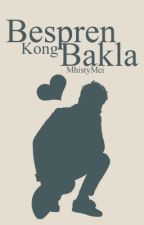 Bespren Kong Bakla (Working Version) by MhistyMei