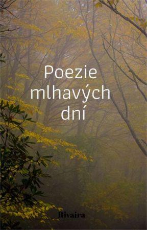 Poezie mlhavých dní  by Rivaira