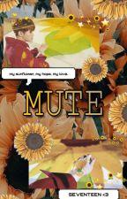 MUTE || seventeen by vyntkily