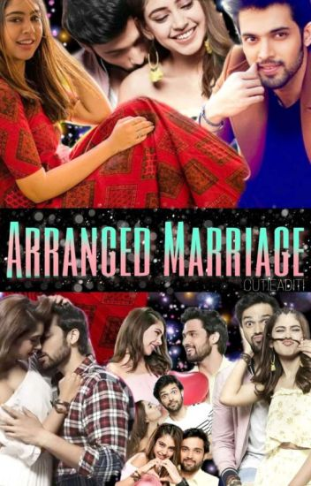 Arranged Marriage ~Pyaar Ki Ek Nayi Kahaani~