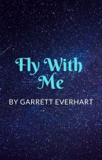 Fly With Me by GarrettEverhart