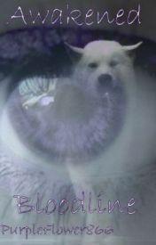 Awakened Bloodline by PurpleFlower866