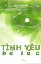 [FULL][LONGFIC][KAIYUAN][XIHONG] TÌNH YÊU BẾ TẮC by hakimkhanh93