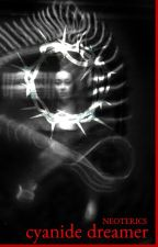 cyanide dreamer by NEOTERICS