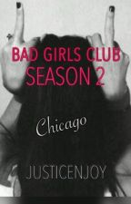 Bad Girls Club : Chicago (Season 2) by justicenjoy