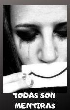 Todas son mentiras by Nais-love
