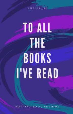 To All The Books I've Read - INTRO - Wattpad